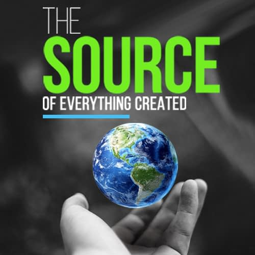 The Source of Everything Created